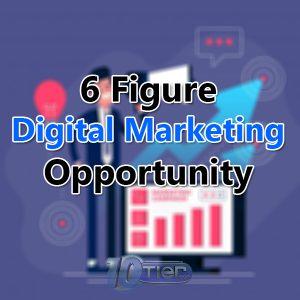 6 Figure Digital Marketing Opportunity